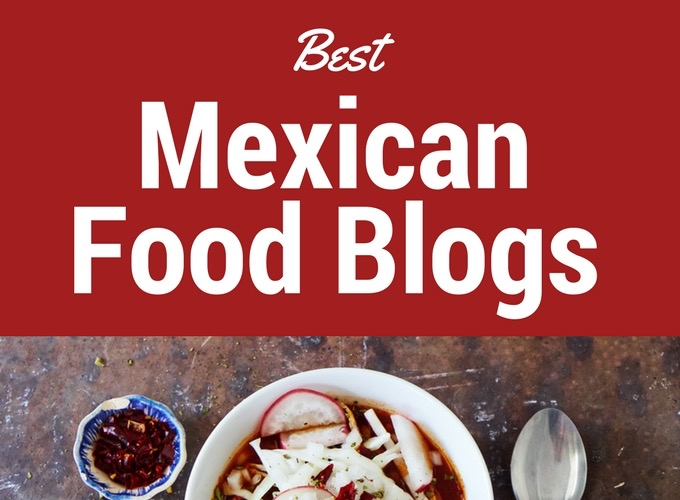 Best Mexican Food Blogs